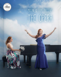 Millan and Faye Present: The Opera